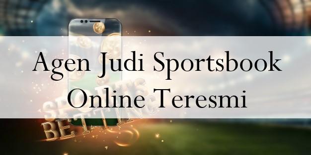 Agen Judi Sportsbook Online Teresmi