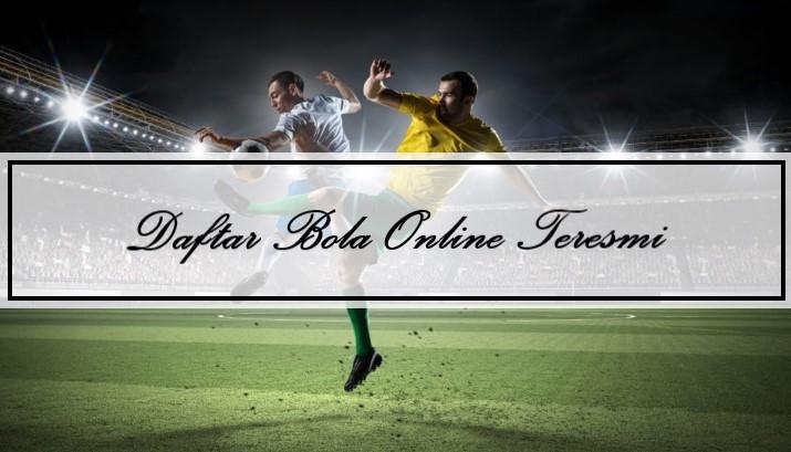 Daftar Judi Bola Online Teresmi